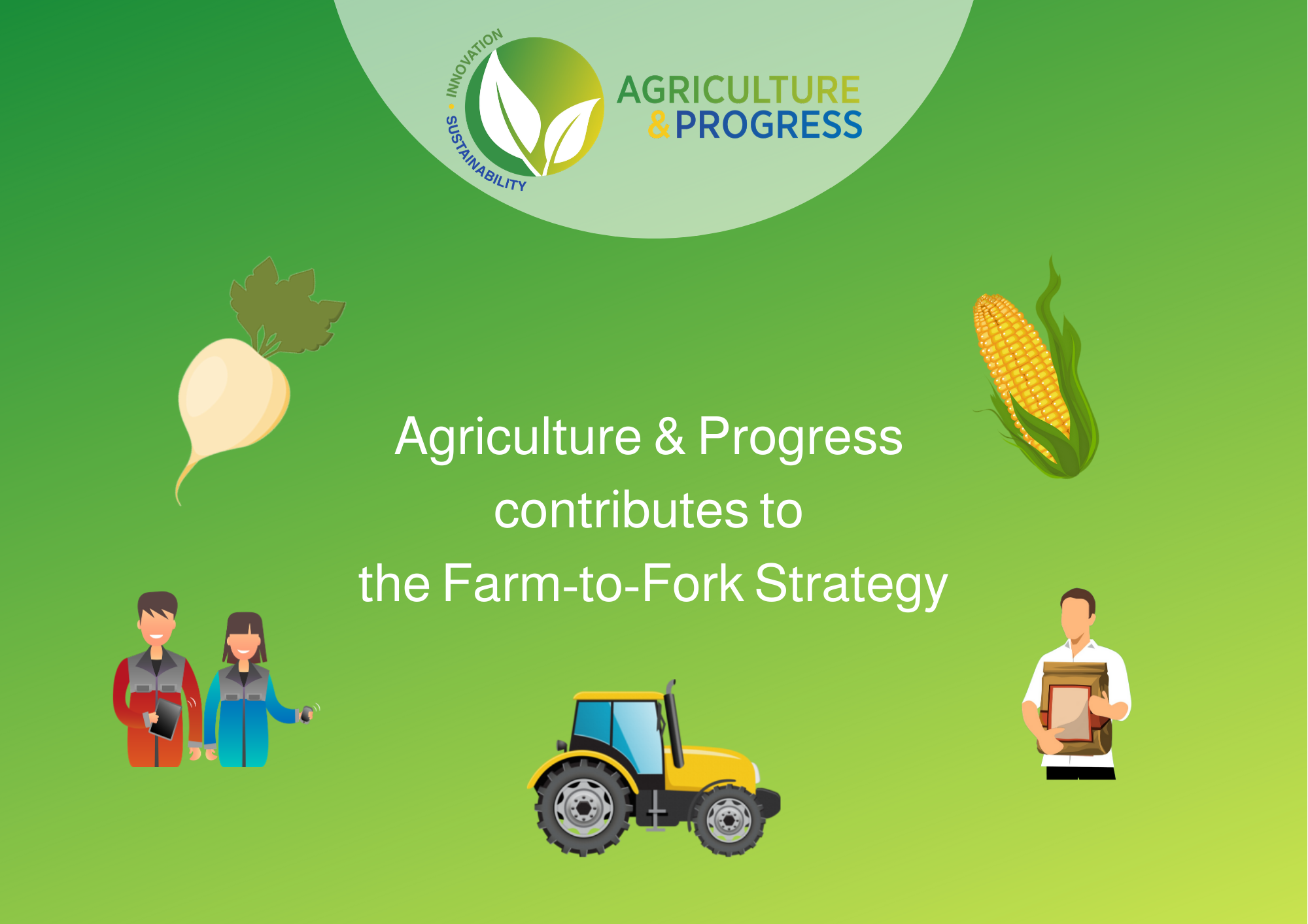 Illustration, logo Agriculture & Progress with cartoon of a sugar beet, a maize cob, two farmers, a tractor and a consummer all to be considered in the Farm to Fork Strategy